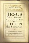 Jesus the Word according to John the Sectarian