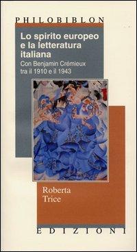 Lo spirito europeo e la letteratura italiana con Benjamin Crémieux tra il 1910 e il 1943