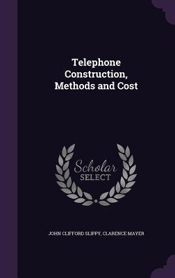 Telephone Construction, Methods and Cost