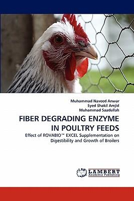 FIBER DEGRADING ENZYME IN POULTRY FEEDS