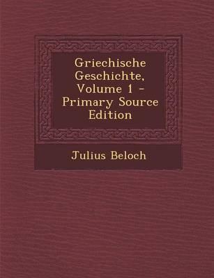 Griechische Geschichte, Volume 1 (Primary Source)