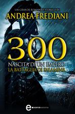 300. Nascita di un impero