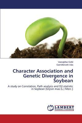 Character Association and Genetic Divergence in Soybean