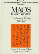 Mao's Road to Power: The Rise and fall of the Chinese Soviet Republic, 1931-1934