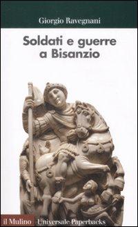 Soldati e guerre a Bisanzio