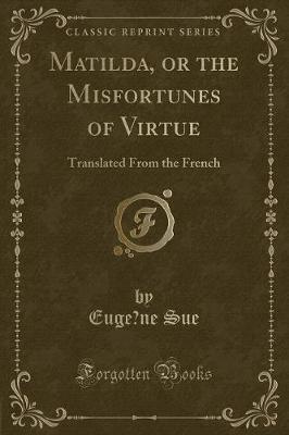 Matilda, or the Misfortunes of Virtue