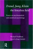 Freud, Jung, Klein - The Fenceless Field