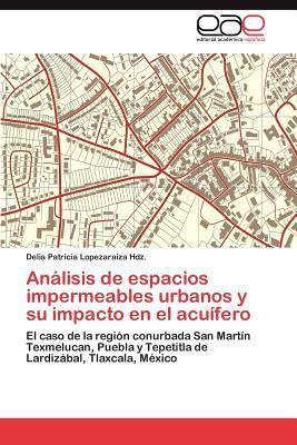Análisis de espacios impermeables urbanos y su impacto en el acuífero