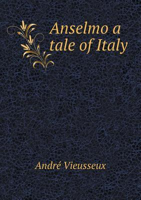 Anselmo a Tale of Italy