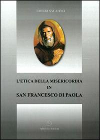 L'etica della misericordia in san Francesco di Paola