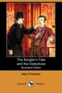 The Burglar's Fate and the Detectives (Illustrated Edition) (Dodo Press)