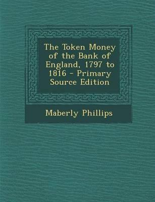 The Token Money of the Bank of England, 1797 to 1816
