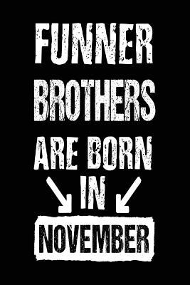 Funner Brothers Are Born in November