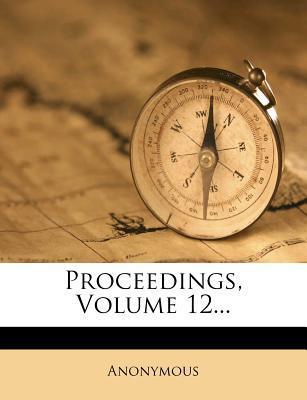 Proceedings, Volume 12.