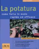 La potatura. Come farla in modo rapido ed efficace