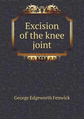 Excision of the Knee Joint