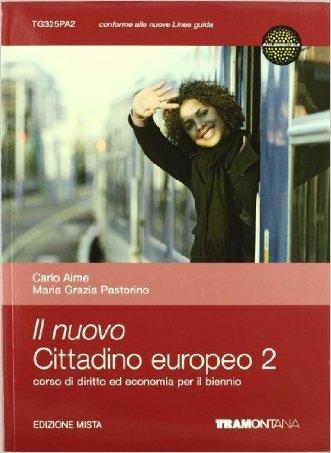 Il nuovo cittadino europeo. Diritto ed economia. Per il biennio delle Scuole superiori