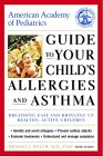 American Academy of Pediatrics Guide to Your Child's Allergies and Asthma