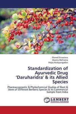 Standardization of Ayurvedic Drug 'Daruharidra' & its Allied Species