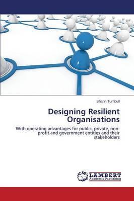 Designing Resilient Organisations