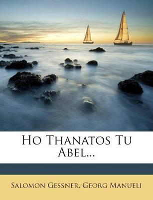 Ho Thanatos Tu Abel....