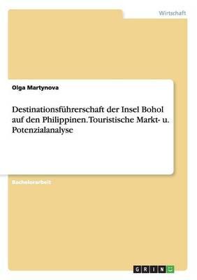 Destinationsführerschaft der Insel Bohol auf den Philippinen. Touristische Markt- u. Potenzialanalyse