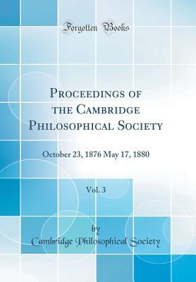 Proceedings of the Cambridge Philosophical Society, Vol. 3