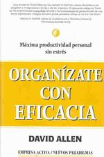 Organizate Con Eficacia / Getting Things Done