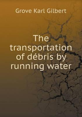 The Transportation of Debris by Running Water