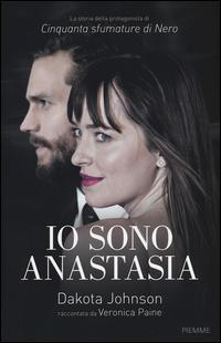Io sono Anastasia. Dakota Johnson raccontata da Veronica Paine