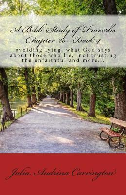 A Bible Study of Proverbs Chapter 25--Book 4