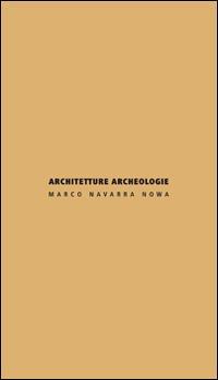 Architetture archeologie. Ediz. italiana e inglese