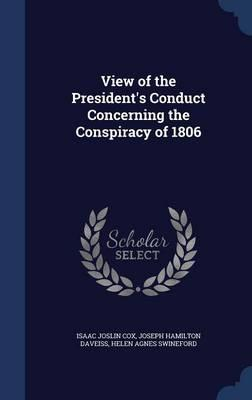 View of the President's Conduct Concerning the Conspiracy of 1806