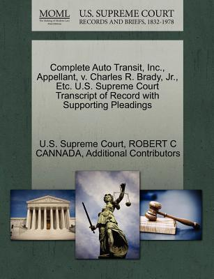 Complete Auto Transit, Inc., Appellant, V. Charles R. Brady, JR., Etc. U.S. Supreme Court Transcript of Record with Supporting Pleadings