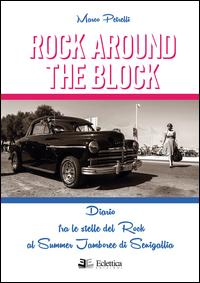 Rock around the block. Diario fra le stelle del rock al Summer Jamboree di Senigallia