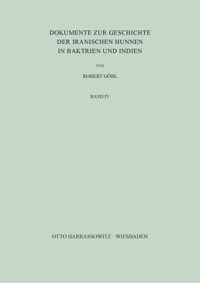 Dokumente Zur Geschichte Der Iranischen Hunnen in Baktrien Und Indien