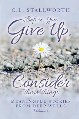 Before You Give Up, Consider These Things