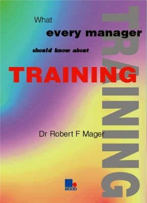What Every Manager Should Know About Training