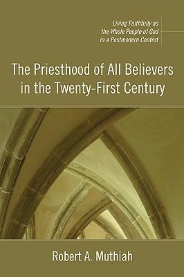 The Priesthood of All Believers in the Twenty-first Century