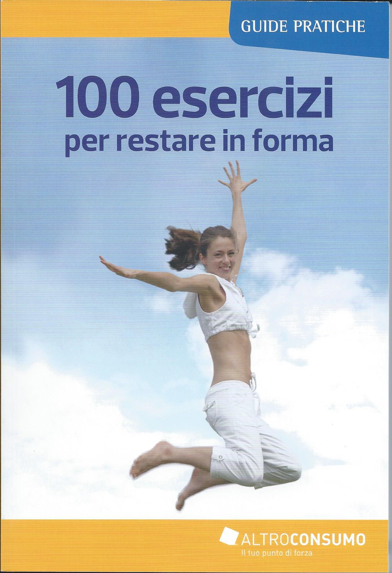 100 esercizi per restare in forma
