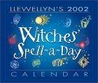 Llewellyn's 2002 Witches' Spell-A-Day Calendar