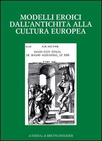 Modelli eroici dall'antichità alla cultura europea