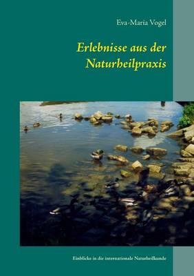 Erlebnisse aus der Naturheilpraxis