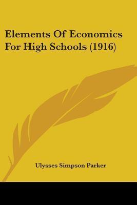 Elements Of Economics For High Schools