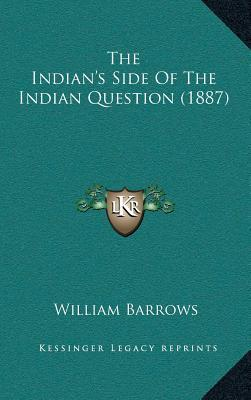 The Indianacentsa -A Centss Side of the Indian Question (1887)