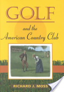 Golf and the American Country Club
