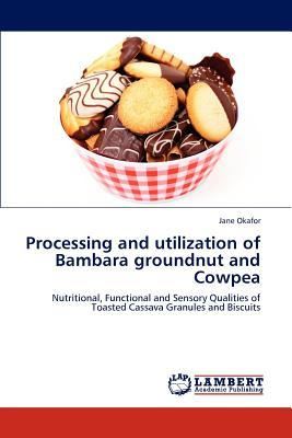 Processing and utilization of Bambara groundnut and Cowpea