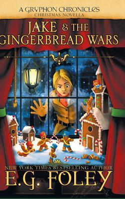 Jake & The Gingerbread Wars (A Gryphon Chronicles Christmas Novella)