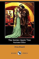 The Golden Apple Tree (Illustrated Edition) (Dodo Press)