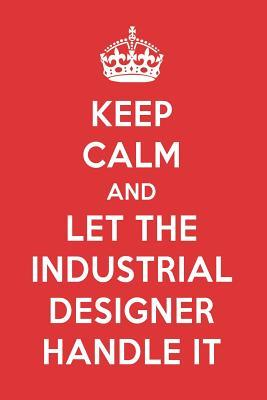 Keep Calm And Let The Industrial Designer Handle It